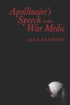 Apollinaire's Speech to the War Medic