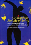 A Hazardous Melody of Being