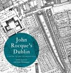 John Rocque's Dublin: a guide to the Georgian city