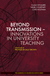 Beyond Transmission – Innovations in University Teaching