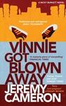 Vinnie Got Blown Away
