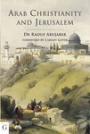 Arab Christianity and Jerusalem