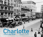 Charlotte: Then and Now®