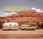 Arizona: Then and Now®