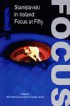 Stanislavski in Ireland: Focus at Fifty