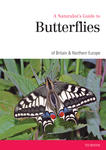 A Naturalist's Guide to the Butterflies of GB & Northern Europe