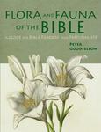 Flora & Fauna Of The Bible