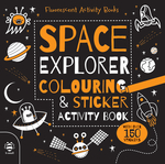 Space Explorer Colouring & Sticker Activity Book