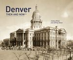 Denver Then and Now®