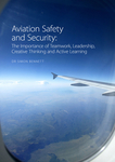 Aviation Safety and Security: The Importance of Teamwork, Leadership, Creative Thinking and Active Learning