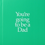 You're Going to Be a Dad