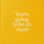 You're Going to Be an Aunt