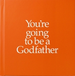 You're Going to Be a Godfather