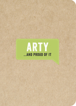 Arty . . . and Proud of It