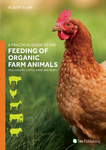 A Practical Guide to the Feeding of Organic Farm Animals