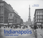 Indianapolis Then and Now®