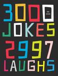 3000 Jokes, 2997 Laughs