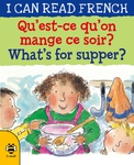 Qu'est-ce qu'on mange ce soir? / What's for supper?