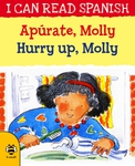 Apúrate, Molly / Hurry Up, Molly