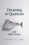Dreaming in Quantum and Other Stories