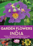 A Naturalist's Guide to Garden Flowers of India