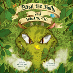 Basil the Bully and What-to-Do