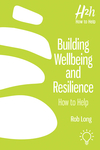 Building Wellbeing and Resilience
