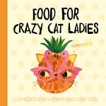 Food for Crazy Cat Ladies