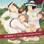 30 Ways to Grow Old Disgracefully