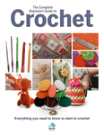 The Complete Beginners Guide to Crochet