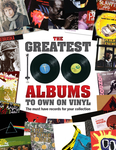 The Greatest 100 Albums to Own on Vinyl
