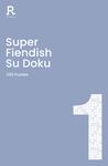 Super Fiendish Su Doku: Book 1