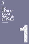 Big Book of Super Fiendish Su Doku Book 1