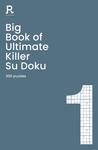 Big Book of Ultimate Killer Su Doku Book 1