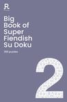 Big Book of Super Fiendish Su Doku Book 2