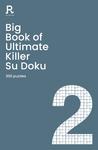 Big Book of Ultimate Killer Su Doku Book 2