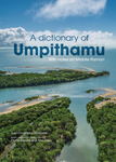 A Dictionary of Umpithamu with notes on Middle Paman