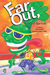 Far Out, Brussel Sprout