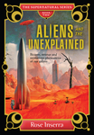 Aliens and the Unexplained