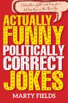 Actually Funny Politically Correct Jokes