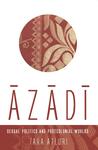 Azadi: Sexual Politics and Postcolonial Worlds