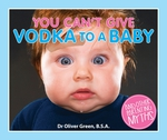 You Can't Give Vodka to a Baby