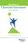 New Ways of Classroom Assessment, Revised