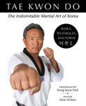 Tae Kwon Do Basics, Techniques and Forms