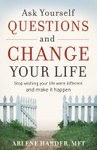 Ask Yourself Questions and Change Your Life