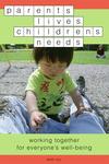 Parents' Lives, Children's Needs