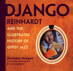 Django Reinhardt and the Illustrated History of Gypsy Jazz