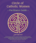 Circle of Catholic Women—Journal One Facilitator Guide