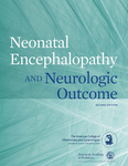Neonatal Encephalopathy and Neurologic Outcome, Second Edition