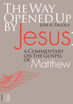 The Way Opened Up by Jesus: